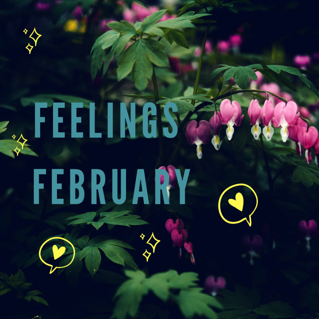 A bleeding heart plant hangs with the text feelings february written on it