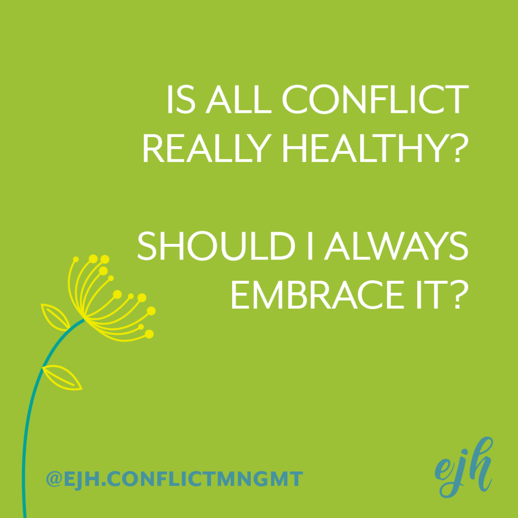 on a green background, white text reads: Is all conflict really healthy? Should i always embrace it?
