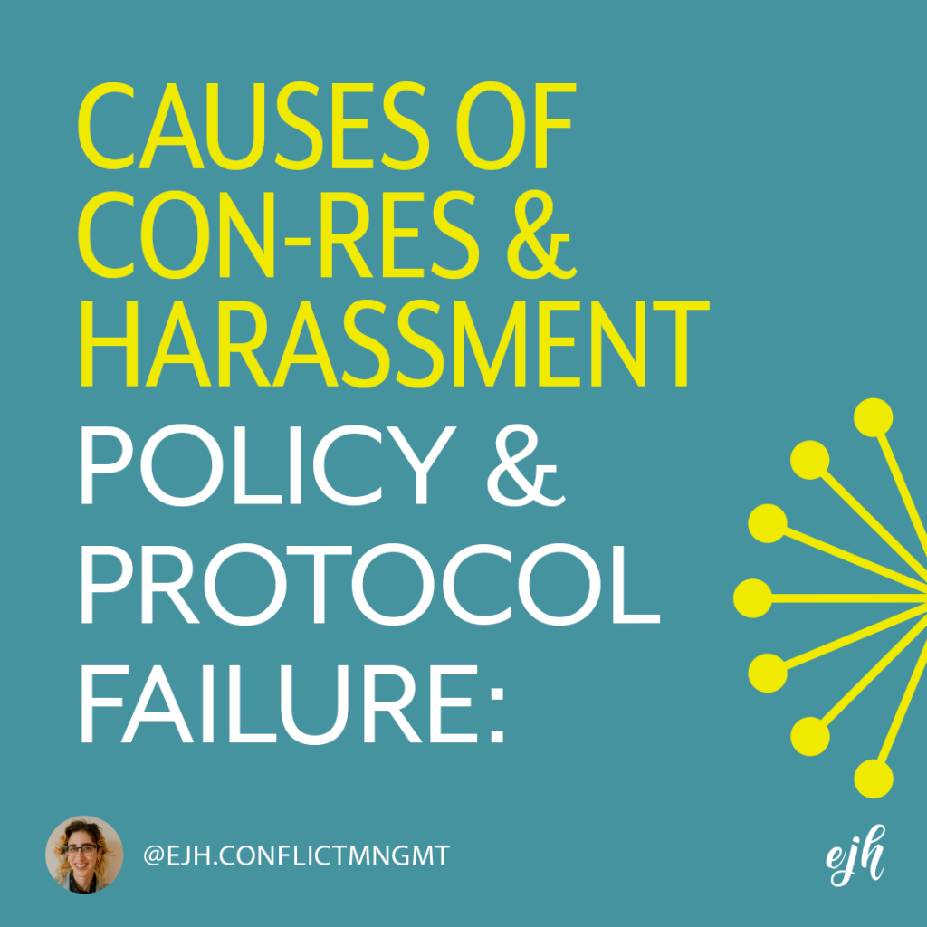 On a blue background read 'causes of con-res and harassment policy and protocol failure
