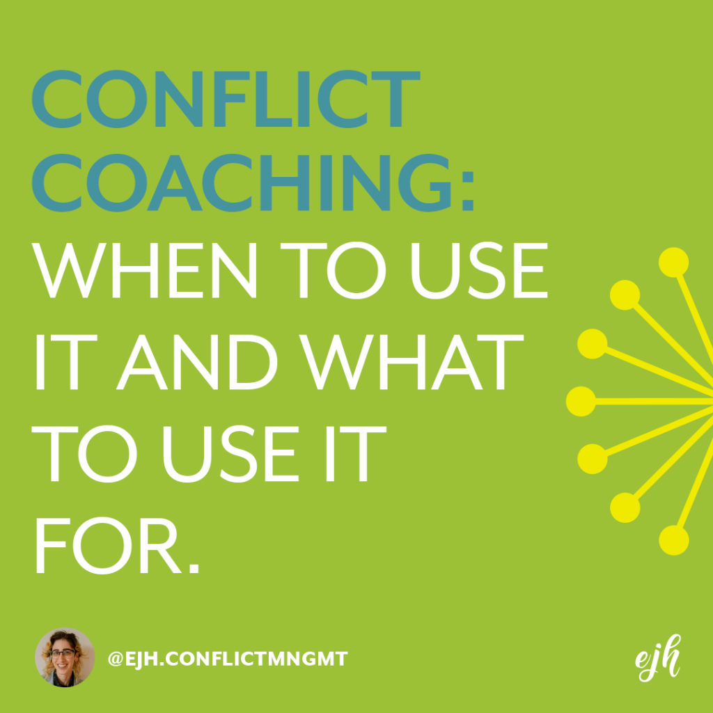 Text on a green background read 'Conflict Coaching: when to use it and what to use it for'